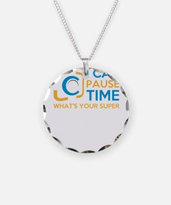 i can pause time, what's you Necklace