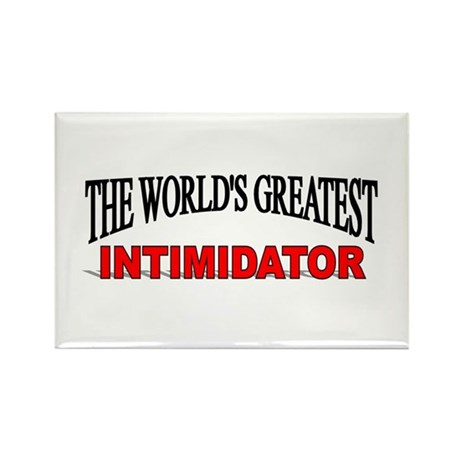 """The World's Greatest Intimidator"" Rectangle Magne"