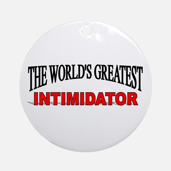 """The World's Greatest Intimidator"" Ornament (Round"