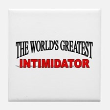 """The World's Greatest Intimidator"" Tile Coaster"