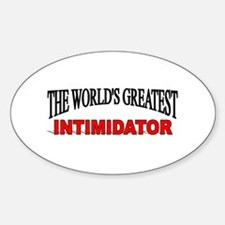 """""""The World's Greatest Intimidator"""" Oval Decal"""
