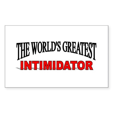 """The World's Greatest Intimidator"" Sticker (Rectan"