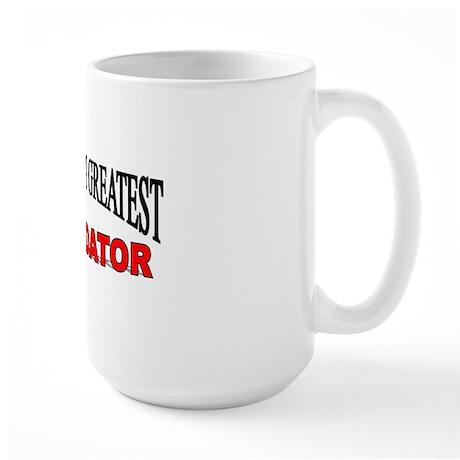 """""""The World's Greatest Intimidator"""" Large Mug"""