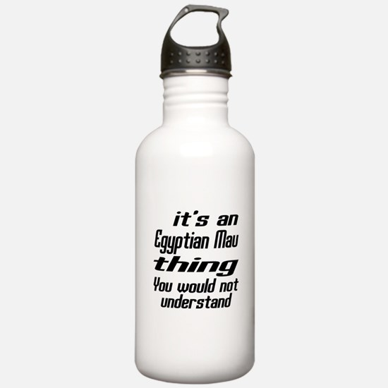 Egyptian Mau Thing You Water Bottle