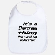 Chartreux Thing You Would Not Understand Bib