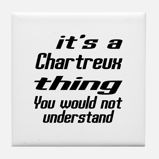 Chartreux Thing You Would Not Underst Tile Coaster