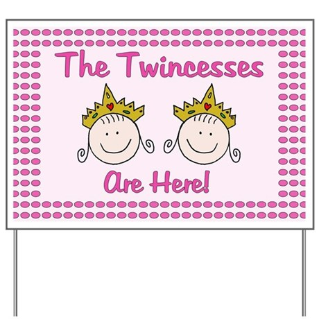 Twincesses Are Here Yard Sign