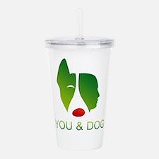 you and dog Acrylic Double-wall Tumbler