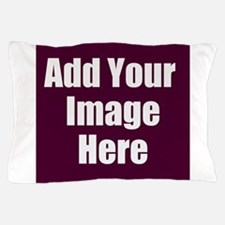 Add Your Image Here Pillow Case