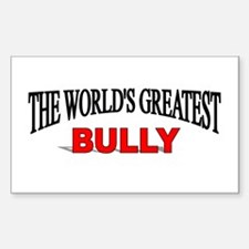 """""""The World's Greatest Bully"""" Rectangle Decal"""