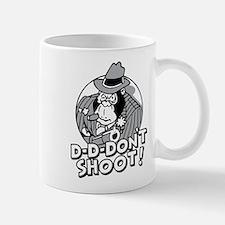 D-D-Dont Shoot! Mugs