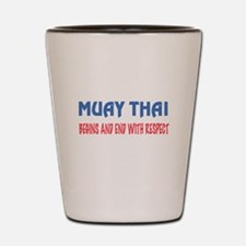Muay Thai Begins and end with respect Shot Glass