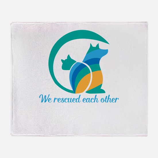 we rescued each other Throw Blanket