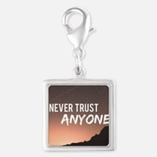Never Trust Anyone Charms