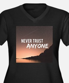 Never Trust Anyone Plus Size T-Shirt