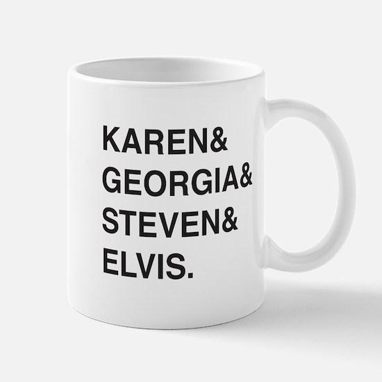 Karen & Georgia & Steven & Elvis Mug