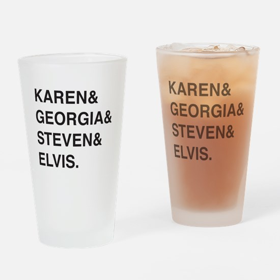 Karen & Georgia & Steven & Elvis Drinking Glass
