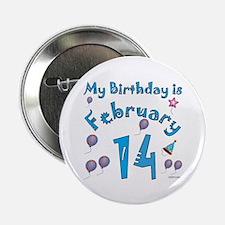 "February 14th Birthday 2.25"" Button"