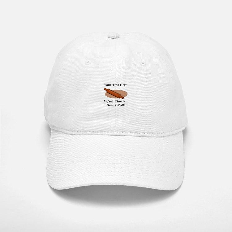 Personalized Lefse How I Roll Baseball Baseball Cap