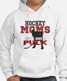 Hockey Moms Don't Give a Puck Sweatshirt