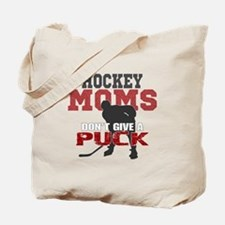 Hockey Moms Don't Give a Puck Tote Bag