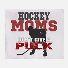 Hockey Moms Don't Give a Puck Throw Blanket