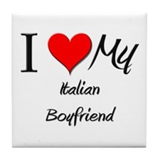 I Love My Italian Boyfriend Tile Coaster