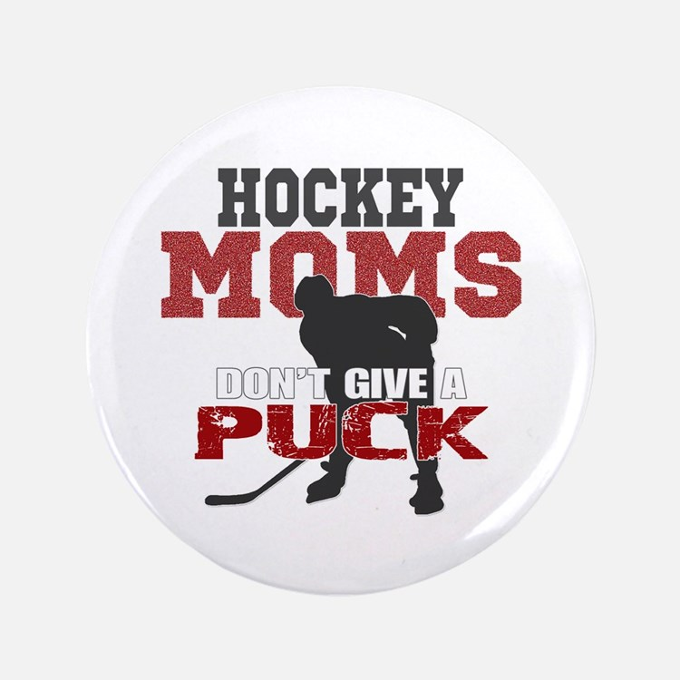 Hockey Moms Don't Give a Puck Button