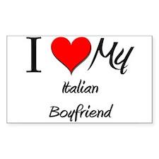 I Love My Italian Boyfriend Rectangle Decal