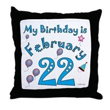February 22nd Birthday Throw Pillow
