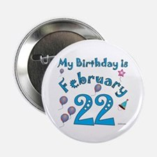"""February 22nd Birthday 2.25"""" Button"""