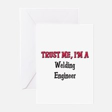 Trust Me I'm a Welding Engineer Greeting Cards (Pk