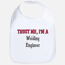 Trust Me I'm a Welding Engineer Bib