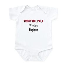 Trust Me I'm a Welding Engineer Infant Bodysuit