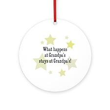 What happens at Grandpa's sta Ornament (Round)