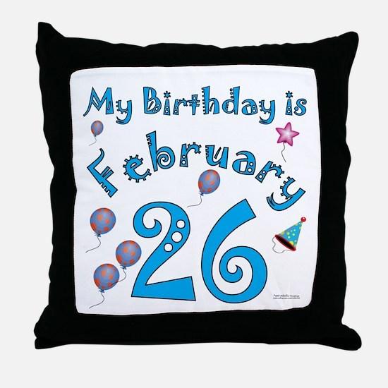 February 26th Birthday Throw Pillow