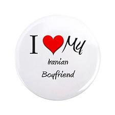 "I Love My Iranian Boyfriend 3.5"" Button"
