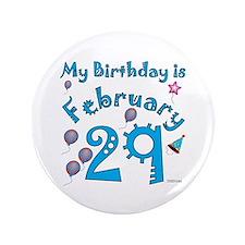 "February 29th Birthday 3.5"" Button"
