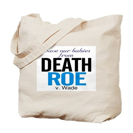 save our babies from death Roe Tote Bag