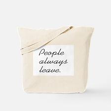 People Always Leave Tote Bag
