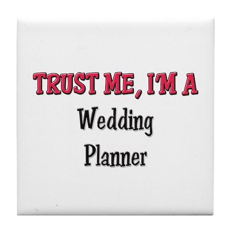 Trust Me I'm a Wedding Planner Tile Coaster