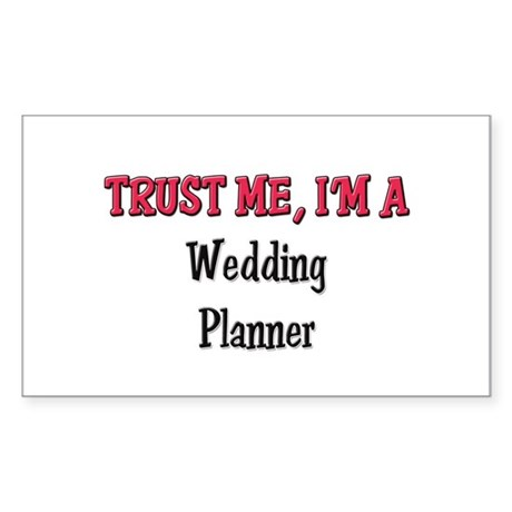 Trust Me I'm a Wedding Planner Sticker (Rectangula