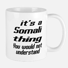 Somali Thing You Would Not Understand Small Small Mug