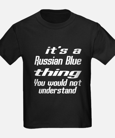 Russian Blue Thing You Would Not T