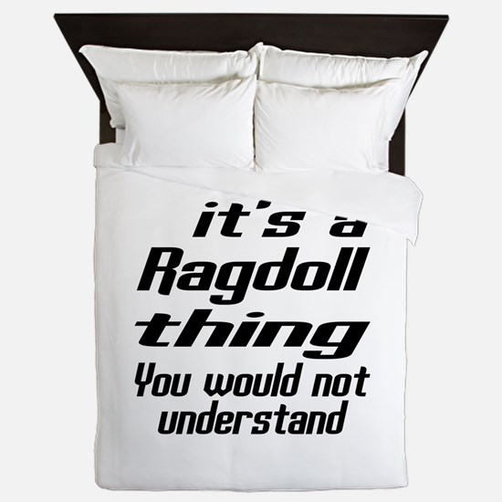 Ragdoll Thing You Would Not Understand Queen Duvet