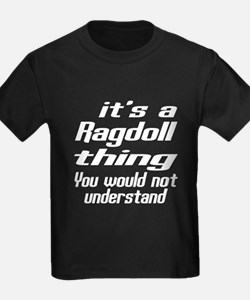 Ragdoll Thing You Would Not Unde T