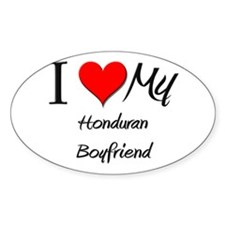 I Love My Honduran Boyfriend Oval Decal