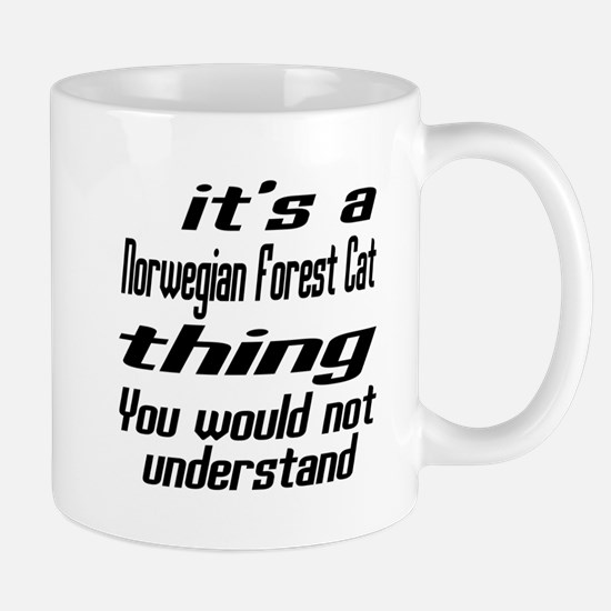 Norwegian Forest Cat Thing You Would No Mug