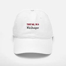 Trust Me I'm a Web Designer Baseball Baseball Cap