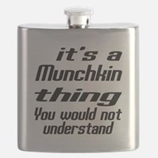 Munchkin Thing You Would Not Understand Flask